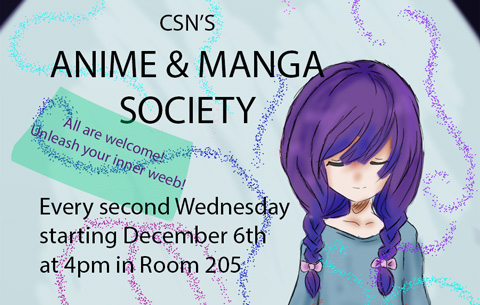 CSN Anime and Manga Society  Meeting this Wednesday December 6th @ 4pm.