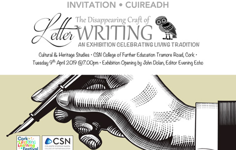 Exhibition: The Disappearing Art of Letter Writing Explore the modern day relationship with the handwritten letter in this beautifully collection of intimate, personal & fascinating correspondence @ CSN College of Further Education, Cork