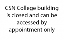 CSN College building is closed and can be accessed by appointment only.